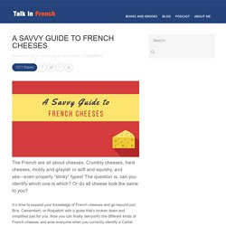 A Savvy Guide to French Cheeses - Talk in French