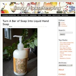 Turn A Bar of Soap Into Liquid Hand Soap