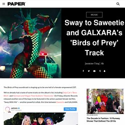 """Saweetie and GALXARA Drop New Track Called""""Sway With Me"""" - PAPER"""