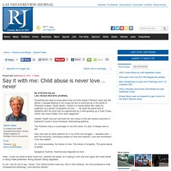 Say it with me: Child abuse is never love … never