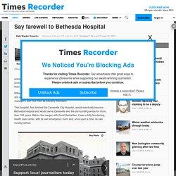 Say farewell to Bethesda Hospital