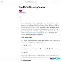 Say No To Plumbing Troubles