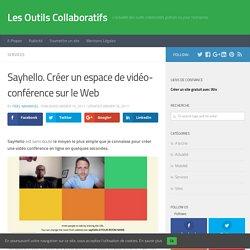 Sayhello. Créer un espace de vidéo-conférence sur le Web - Les Outils Collaboratifs