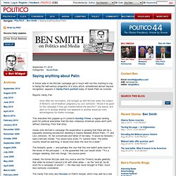 Saying anything about Palin - Ben Smith