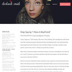 "Stop Saying ""I Have A Boyfriend"" — Eberhardt Smith"
