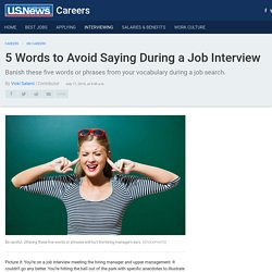 5 Words to Avoid Saying During a Job Interview