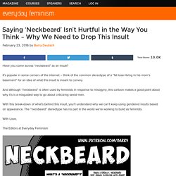 Saying 'Neckbeard' Isn't Hurtful in the Way You Think – Why We Need to Drop This Insult