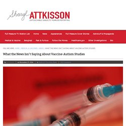 What the News Isn't Saying About Vaccine-Autism Studies