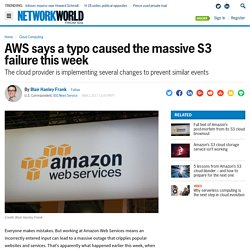 AWS says a typo caused the massive S3 failure this week