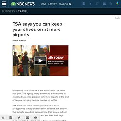TSA says you can keep your shoes on at more airports