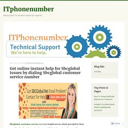 Get online instant help for Sbcglobal issues by dialing Sbcglobal customer service number – ITphonenumber