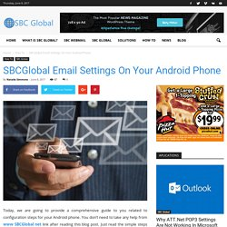 SBCGlobal Email Settings On Your Android Phone