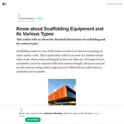 Know about Scaffolding Equipment and its Various Types