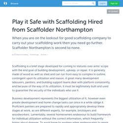 Play it Safe with Scaffolding Hired from Scaffolder Northampton