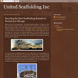 United Scaffolding Inc: Securing the Best Scaffolding Rentals in Downtown Chicago
