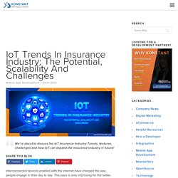 IoT Trends In Insurance Industry: The Potential, Scalability And Challenges