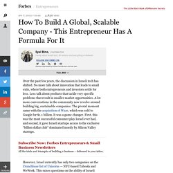 How To Build A Global, Scalable Company - This Entrepreneur Has A Formula For It