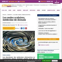 Les ondes scalaires : la médecine de demain . - Alternative Santé