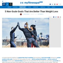 5 Non-Scale Goals That Are Better Than Weight Loss