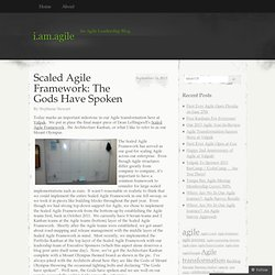 Scaled Agile Framework: The Gods Have Spoken « i.am.agile