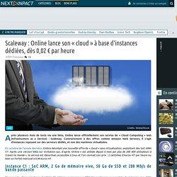Scaleway : Online lance son « cloud » à base d'instances dédiées, dès 0,02 € par heure