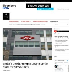 Scalia's Death Prompts Dow to Settle Suits for $835 Million