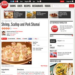 Shrimp, Scallop and Pork Shumai Recipe : Tyler Florence