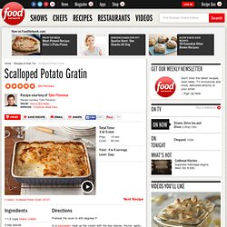 Scalloped Potato Gratin Recipe : Tyler Florence