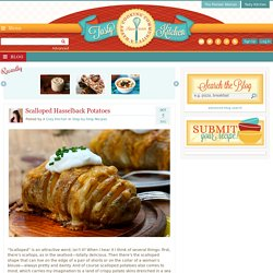 Scalloped Hasselback Potatoes | Tasty Kitchen Blog - StumbleUpon
