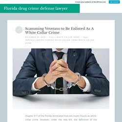 Scamming Veterans to Be Enlisted As A White Collar Crime