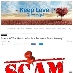 Scams Of The Heart: What is a Romance Scam Anyway?