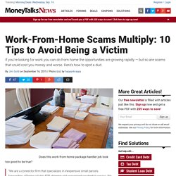 Work-From-Home Scams Multiply: 10 Tips to Avoid Being a Victim