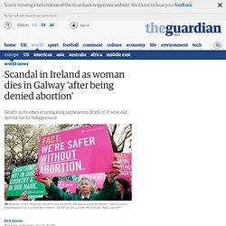Scandal in Ireland as woman dies in Galway 'after being denied abortion'