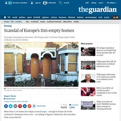 Scandal of Europe's 11m empty homes
