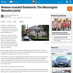 Kwame scandal flashback: The Manoogian Mansion party
