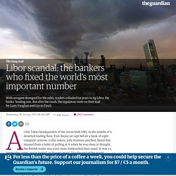 Libor scandal: the bankers who fixed the world's most important number