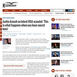 Justin Amash on latest NSA scandal: 'This is what happens when you have secret laws'