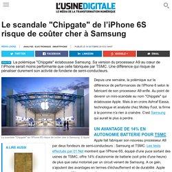 """Le scandale """"Chipgate"""" de l'iPhone 6S risque de coûter cher à Samsung"""