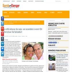 Le côté obscur du soja : un scandale à venir (Dr Christian Tal Schaller)