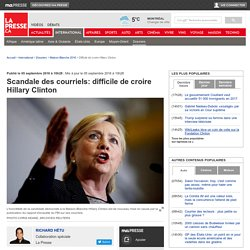 Scandale des courriels: difficile de croire Hillary Clinton