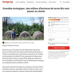 Scandale écologique : des milliers d'hectares de terres Bio vont passer en chimie