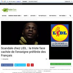 Scandale chez LIDL : la triste face cachée de l'enseigne préférée des Français