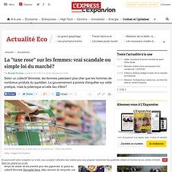 """La """"taxe rose"""" sur les femmes: vrai scandale ou simple loi du marché?"""