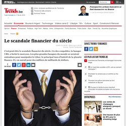 Le scandale financier du siècle - Banque et finance