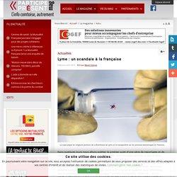 Lyme : un scandale à la française - Magazine Participe Présent