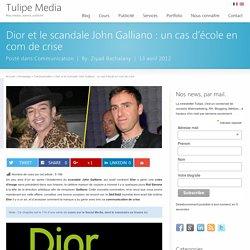 Dior et le scandale John Galliano : un cas d'école en com de crise