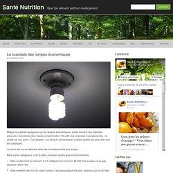 Le scandale des lampes économiques - Santé Nutrition