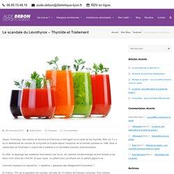 Le scandale du Levothyrox - Thyroïde et Traitement