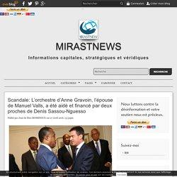 Scandale: L'orchestre d'Anne Gravoin, l'épouse de Manuel Valls, a été aidé et financé par deux proches de Denis Sassou-Nguesso - MIRASTNEWS