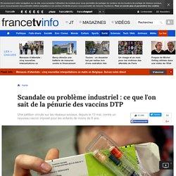 Scandale ou problème industriel : ce que l'on sait de la pénurie des vaccins DTP